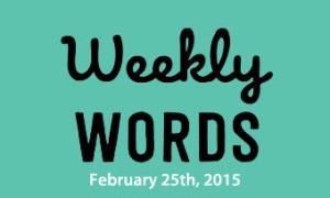 Weeklywordsfeb25