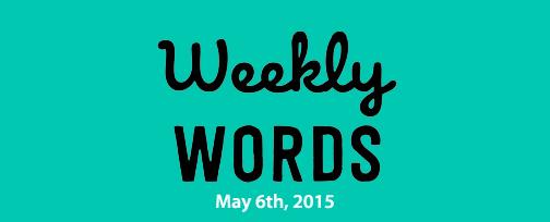 Weeklywordsmay6