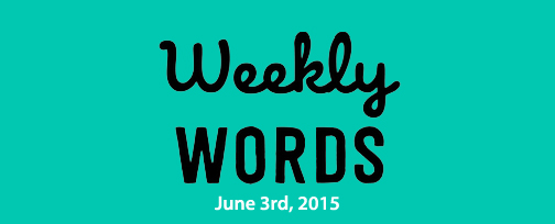 WeeklywordsJune3rd